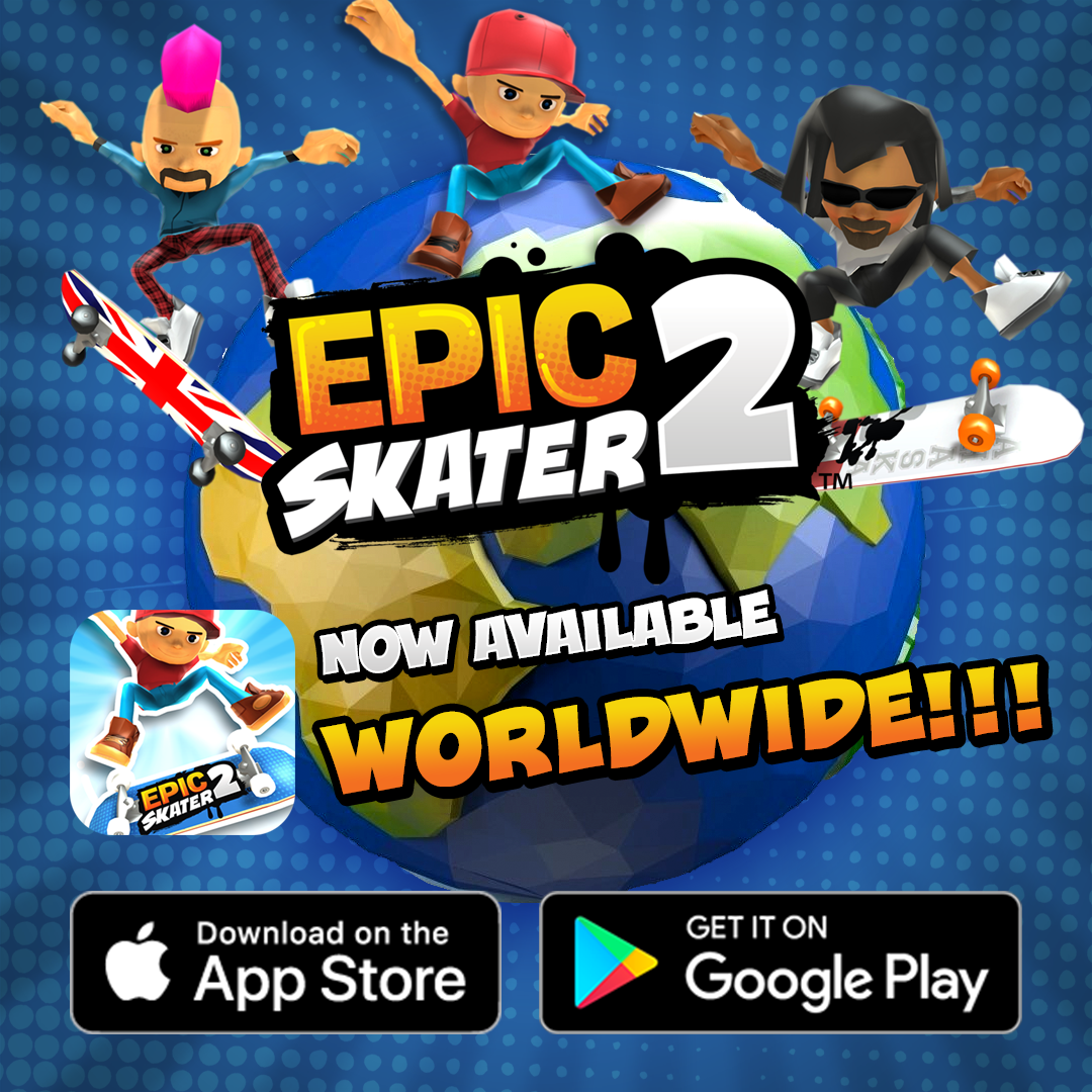 Epic Skater 2 is now available worldwide on the App Store and Google